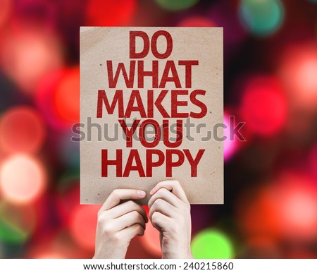 Do What Makes You Happy card with colorful background with defocused lights - stock photo