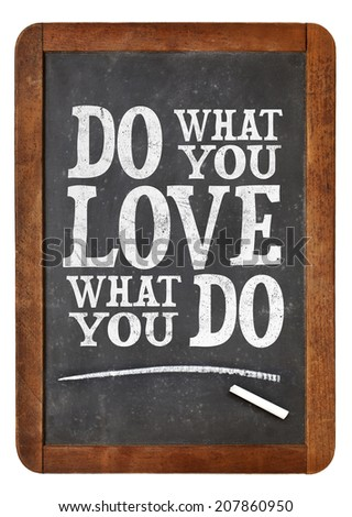do what you love, love what you do - motivational word abstract on a vintage slate blackboard with a chalk - stock photo