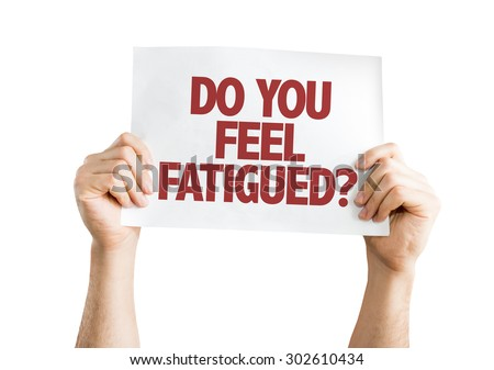 Do You Feel Fatigued? card isolated on white - stock photo