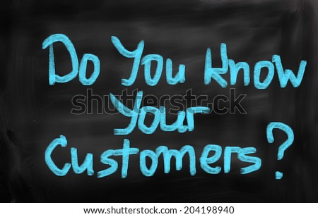 Do You Know Your Customers Concept - stock photo