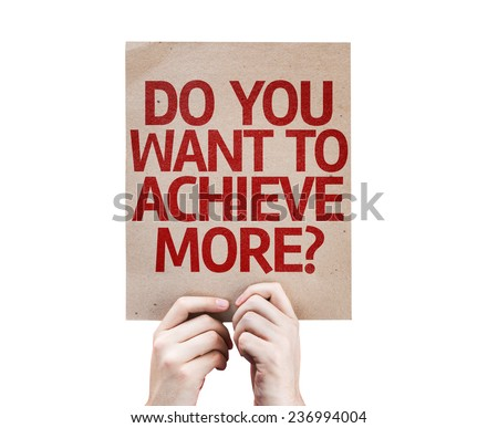 Do You Want to Achieve More? card isolated on white background - stock photo