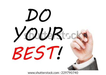Do Your Best ! isolated on white background - stock photo