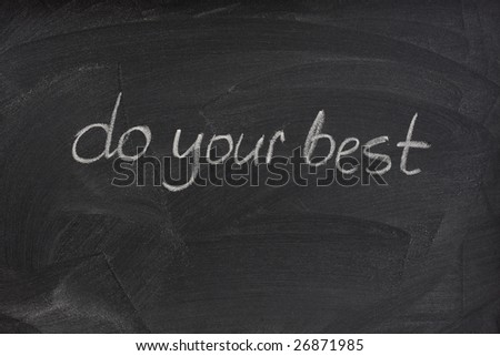 do your best - motivational phrase handwritten with white chalk on a blackboard with eraser smudge patterns