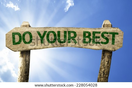 Do your Best wooden sign on a summer day - stock photo