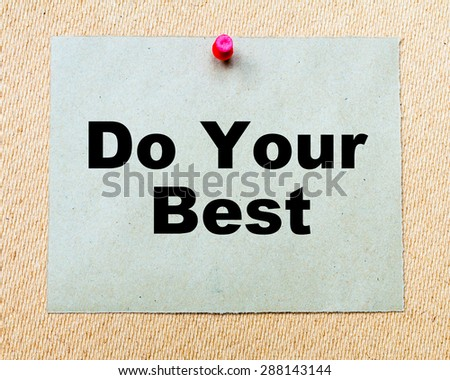 Do Your Best written on paper note pinned with red thumbtack on wooden board. Business conceptual Image - stock photo