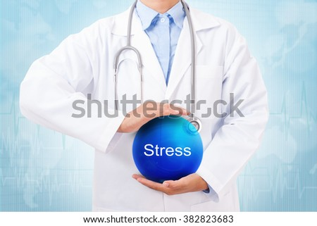 Doctor holding blue crystal ball with stress sign on medical background.