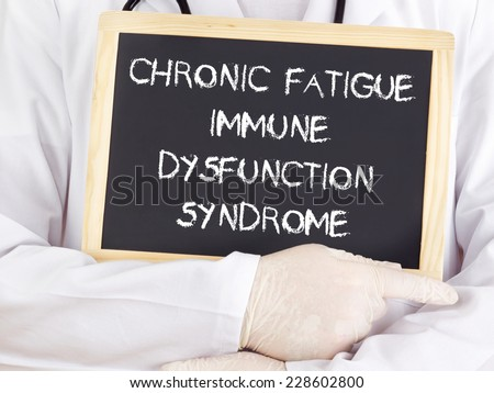 Doctor shows information: chronic fatigue syndrome immune dysfunction syndrome - stock photo