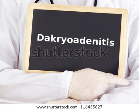 Doctor shows information: dacryoadenitis