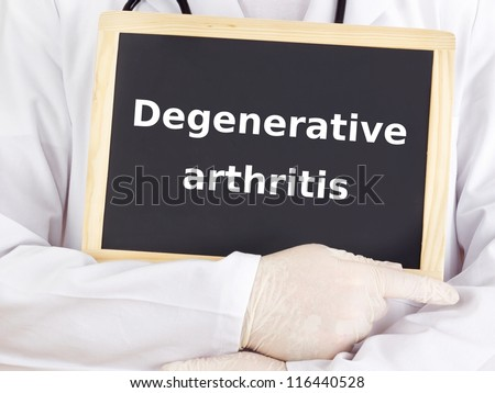 Doctor shows information: degenerative arthritis