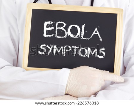 Doctor shows information: Ebola symptoms - stock photo