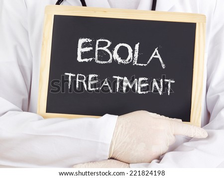 Doctor shows information: Ebola treatment - stock photo