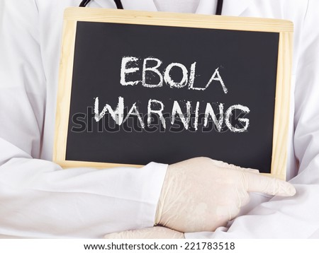 Doctor shows information: Ebola warning - stock photo