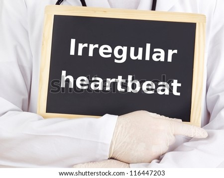 Doctor shows information: irregular heartbeat