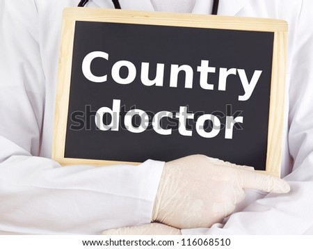 Doctor shows information on blackboard: country doctor