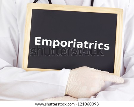 Doctor shows information on blackboard: emporiatrics