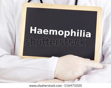 Doctor shows information on blackboard: haemophilia
