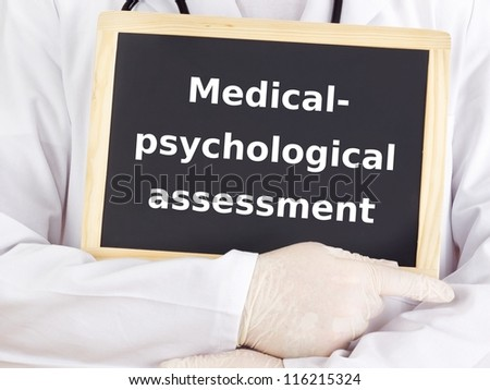 Doctor shows information on blackboard: medical-psychological assessment
