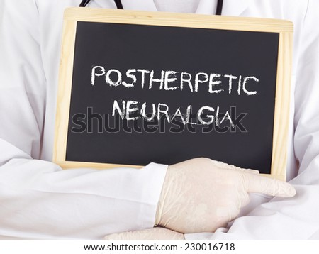 Doctor shows information: postherpetic neuralgia - stock photo