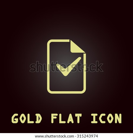 Document with check mark. Gold flat icon. Symbol for web and mobile applications for use as logo, pictogram, infographic element - stock photo