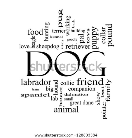 Dog Word Cloud Concept in black and white with great terms such as love, friend, best, hound and more. - stock photo