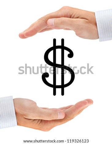 Dollar sign between two busimessman hands isolated on white background
