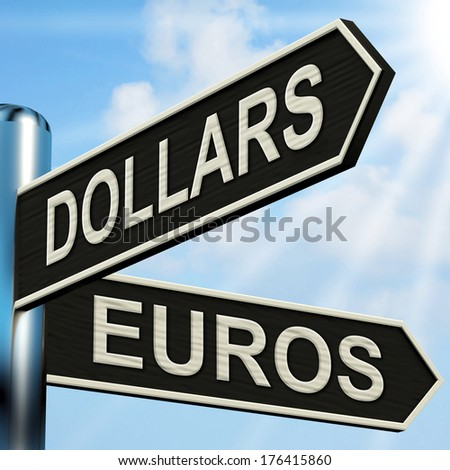 Dollars Euros Signpost Showing Foreign Currency Exchange