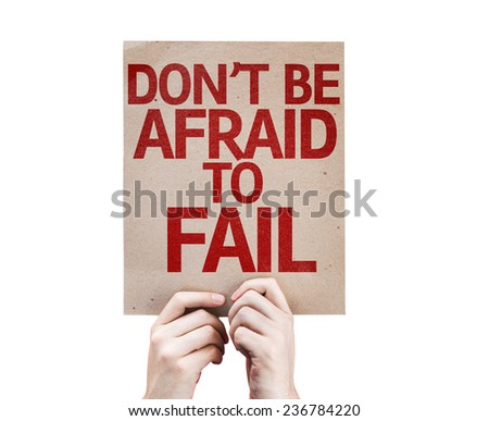 Don't be Afraid to Fail card isolated on white background - stock photo