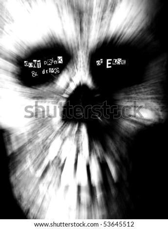 don't drink and drive or else - written in the eye sockets of a skull - stock photo