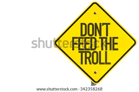 Don't Feed the Troll sign isolated on white background - stock photo