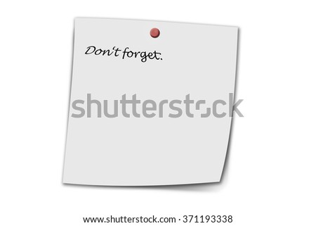 Don't forget written on a memo isolated on white - stock photo