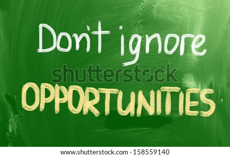 Don't Ignore Opportunities Concept - stock photo