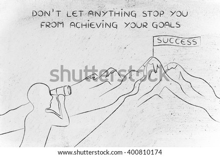 don't let anything stop you from achieving your goals: person with binoculars looking at the path to reach a Success banner on top of a mountain