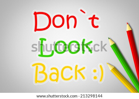 Don't Look Back Concept - stock photo