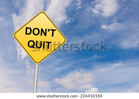 Don't Quit motivational sign - stock photo