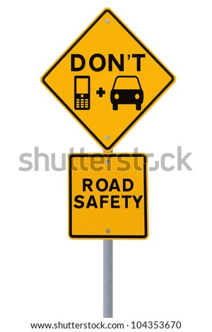 Don't Text & Drive! - Modified road sign highlighting the danger of texting and driving (isolated on white) - stock photo