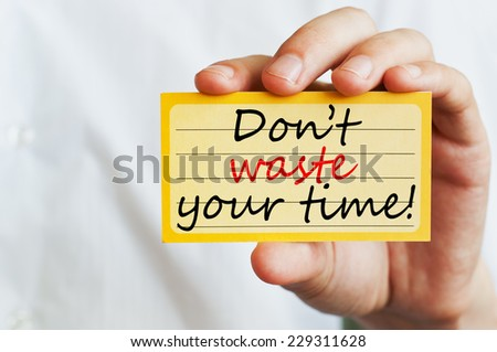 Don't Waste Your Time - stock photo