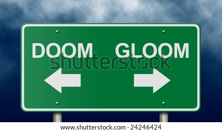 Doom and gloom road sign suitable for a variety of business, political, and personal themes. - stock photo
