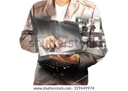 Double exposure of Business Man using Mobile Tablet PC with Notebook or laptop computer as Wireless Technology concept. - stock photo