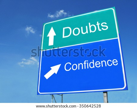 Doubts-Confidence road sign