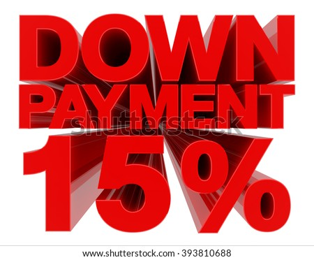 DOWN PAYMENT 15 % word on white background 3d rendering - stock photo