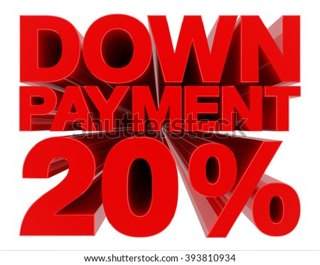 DOWN PAYMENT 20 % word on white background 3d rendering - stock photo