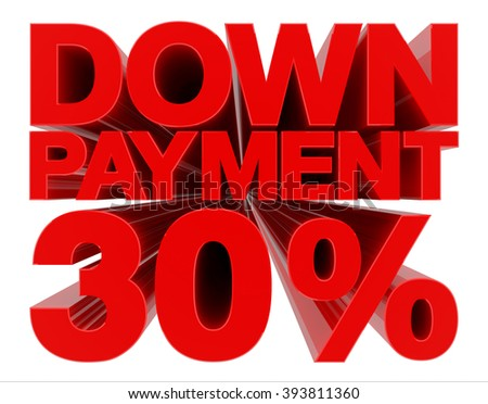 DOWN PAYMENT 30 % word on white background 3d rendering - stock photo