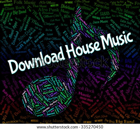 Download House Music Indicating Sound Tracks And Song