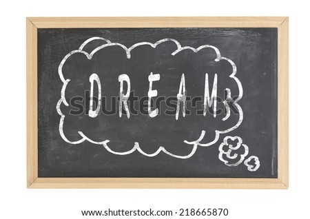 Draem on A chalk board with chalk stains - stock photo