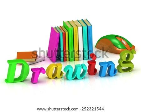 Drawing inscription bright volume letter and textbooks and computer mouse on white background - stock photo