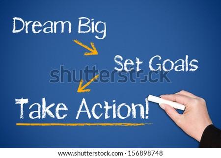 Dream Big - Set Goals - Take Action - stock photo
