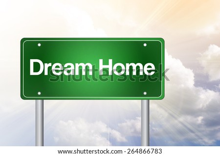 Dream Home Green Road Sign, Business Concept