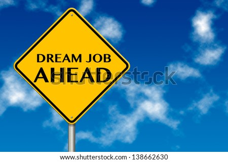 Dream Job Ahead traffic sign on a blue sky background - stock photo