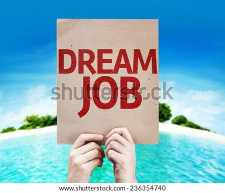Dream Job card with a beach on background - stock photo
