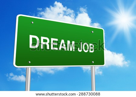 Dream job road sign with blue shiny sky background. - stock photo